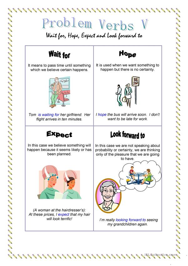 Problem Verbs V: wait for, hope, expect, look forward to