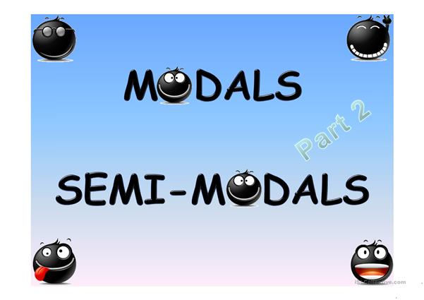 MODALS & SEMI-MODALS PRESENTATION PART 2/2