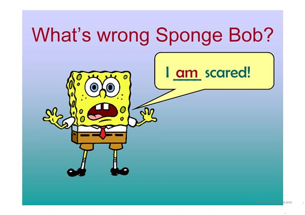 To be with Sponge Bob