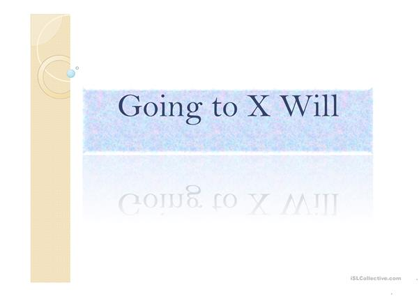 Going to x Will