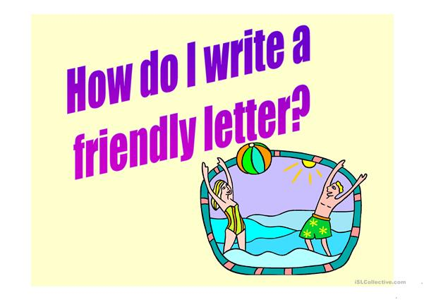 how can I write a friendly letter
