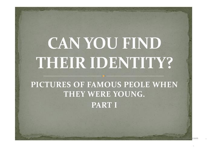 CAN YOU FIND THEIR IDENTITY? PPT - ESL worksheets