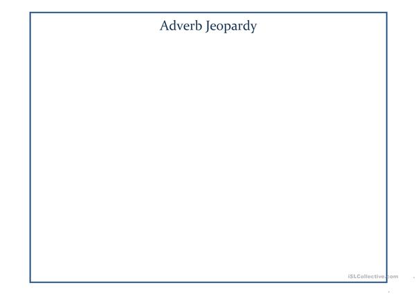 Adverb Jeopardy