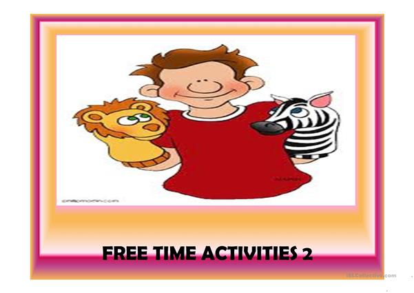 Free time activities Part 2 (29 slides)