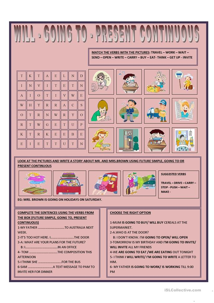 big_11907_will__going_to_present_continuous_1 English Grammar Worksheets Present Continuous on english greetings worksheet, english comparatives worksheet, english idioms worksheet, english future tense worksheet, english halloween worksheet, english indirect questions worksheet, english clothes worksheet, english numbers worksheet, english interrogative pronouns worksheet, english articles worksheet, english prepositions worksheet, english irregular verbs worksheet, english adjectives worksheet,