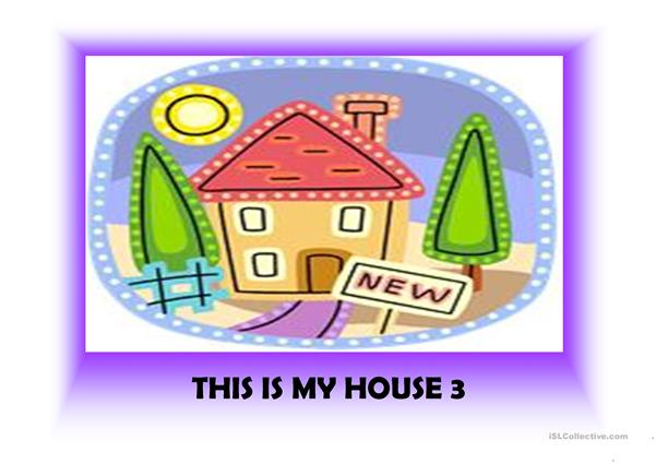 This is my house 3 (26 slides)+ 3 extra activities