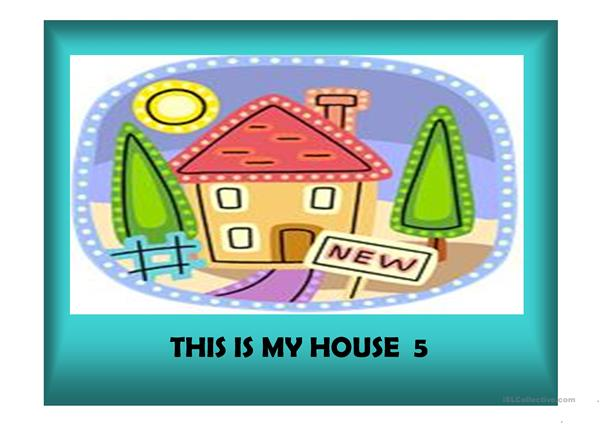 This is my house 5 (42 slides with extra activitites)