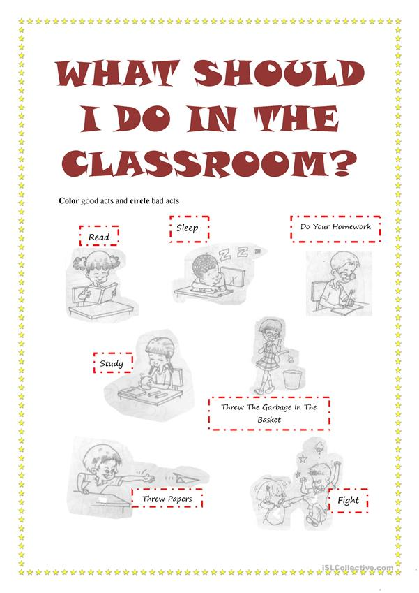 WHAT SHOULD I DO IN THE CLASSROOM?