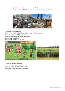 essay on city life and country life 627 words short essay on country life and city life everything in this world has its plus points and minus points, its merits and demerits, its advantages and disadvantages nothing is perfect, nothing gives complete satisfaction this is true to life in country and city whatever we find in.