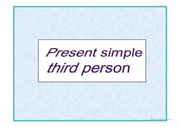 present simple third person s / es/ ies
