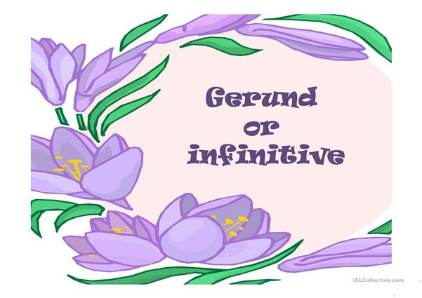 GERUND OR INFINITIVE