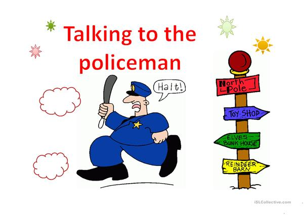 TALKING TO THE POLICEMAN