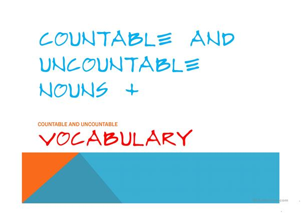 Countables and Uncountables + C.U. Vocabulary.