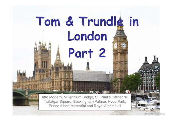 Tom & Trundle in London Part 2