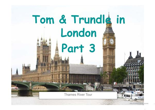 Tom & Trundle in London Part 3
