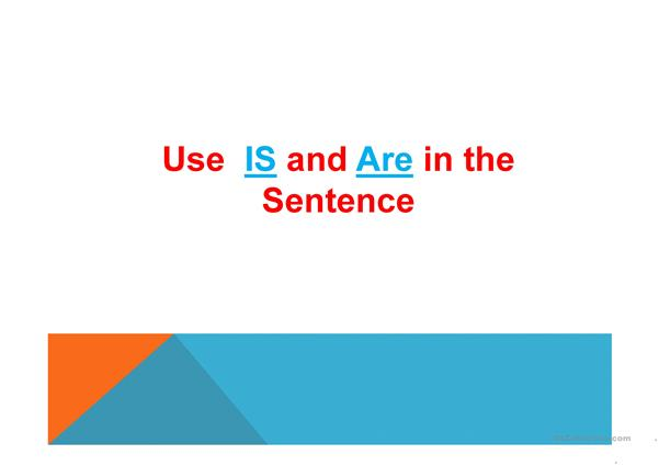 Use of is and are in the sentence.