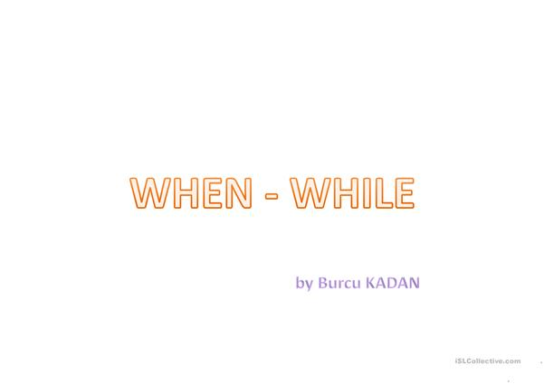 WHEN - WHILE