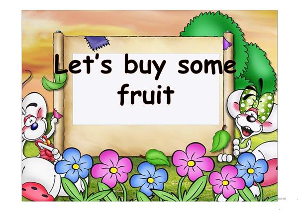 LET'S BUY SOME FRUIT