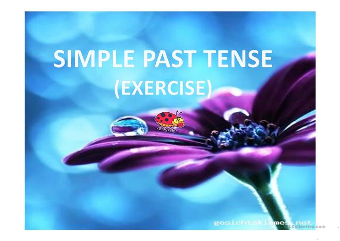 Exercise Simple Past Tense - ESL worksheets