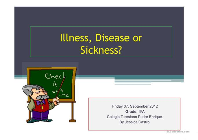 ill, sickness or disease? - ESL powerpoints