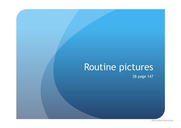 Routine 3rd person speaking+pictures+first,then,finally