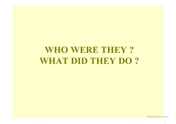Who were they ?