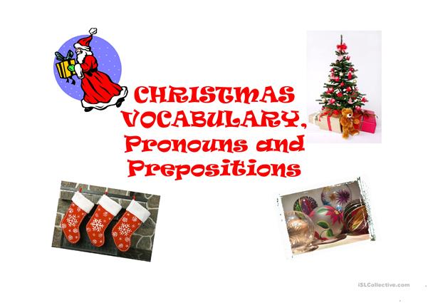 Christmas vocabulary, pronouns, prepositions and Christmas in England
