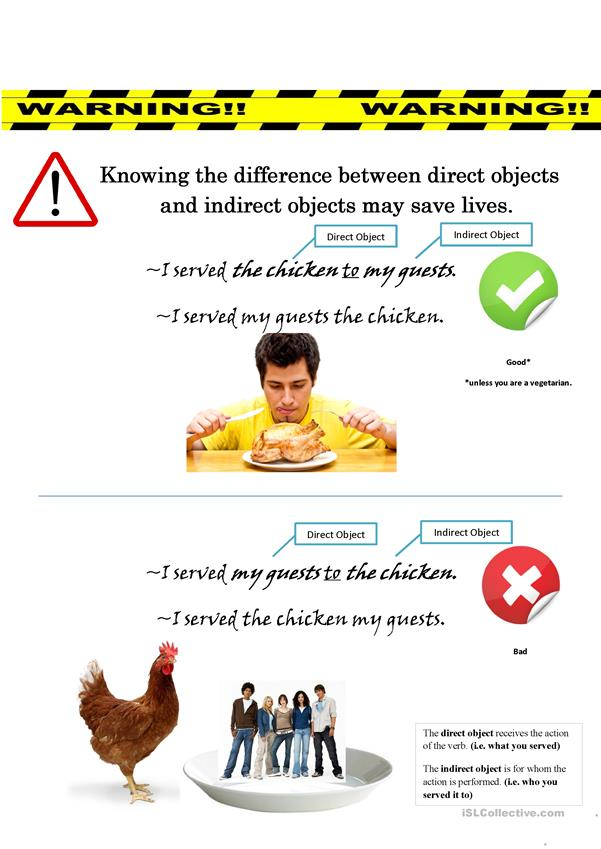 Direct and Indirect Objects - Warning! - This may save your life
