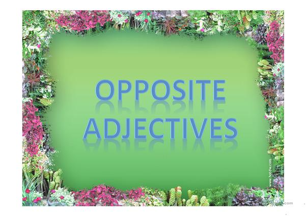 OPPOSITE ADJECTIVES - PPT