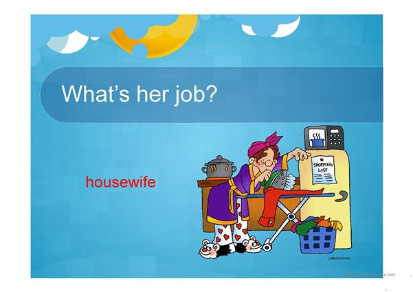 Jobs and workplaces. What does your family do?