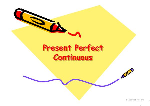Present  Perfect Continous