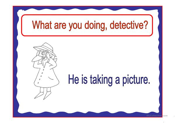 What are you doing, detective?