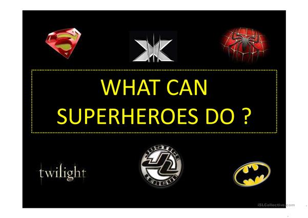 What can superheroes do ?