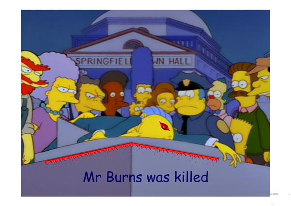 Who killed Mr Burn ?