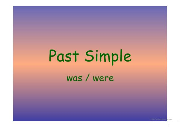 Past Simple - was/were