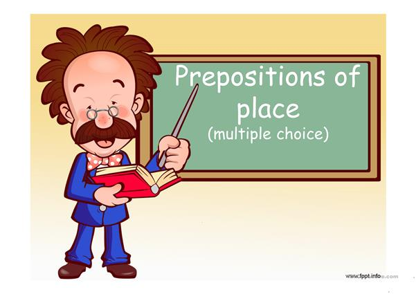 Prepositions of place Multiple choise
