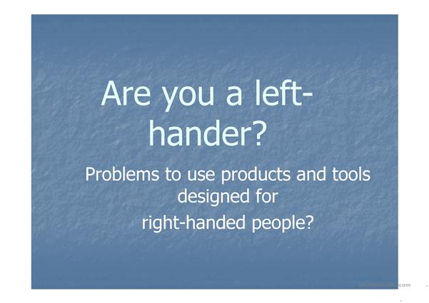 Are uou a left.hander?