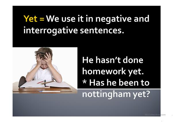 Present Perfect Simple + Time adverbials: Already, just, ever, yet, never