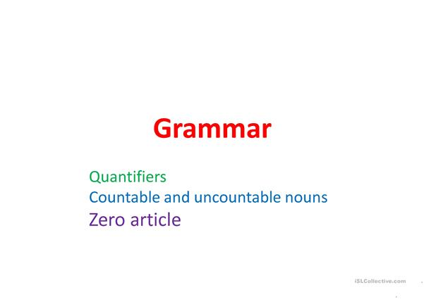 Quantifiers/ Countable, uncountable nouns