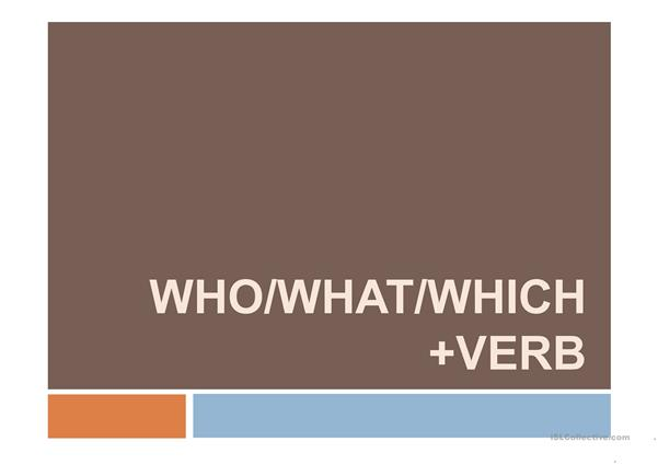 who what which + verb