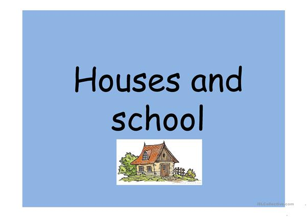 houses and school life