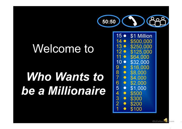 Who wants to become a millionaire?