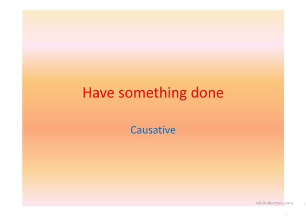 Have causative