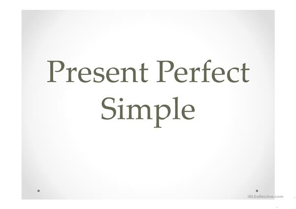 Present Perfect Simple