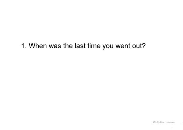 When was the last time you went out