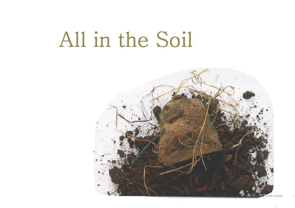 All in the Soil
