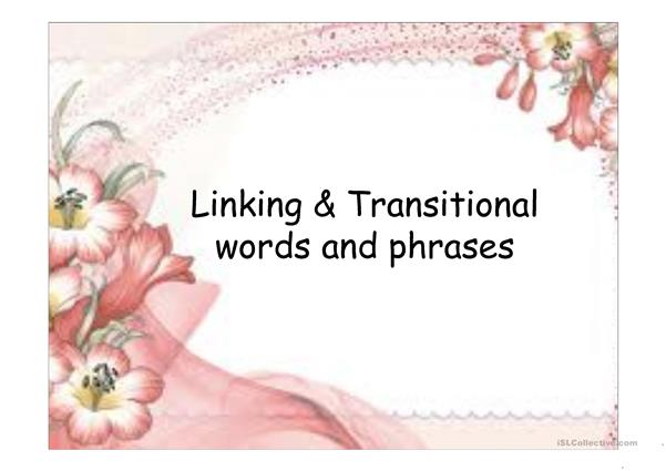 Linking & Transitional words and phrases