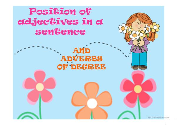 ADJECTIVE POSITION AND ADVERBS OF DEGREE