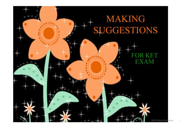 MAKING SUGGESTIONS FOR KET EXAM