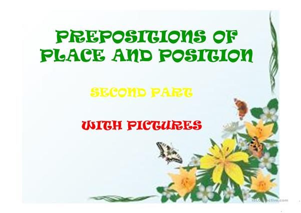 PREPOSITIONS OF PLACE AND POSITION SECOND PART